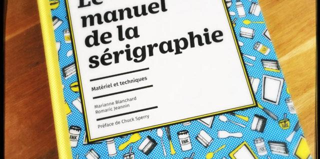 Le manuel de la sérigraphie couverture